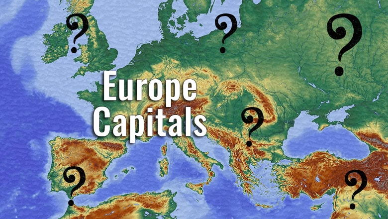 Europe Capitals Quiz: Do You Know The European Capitals?