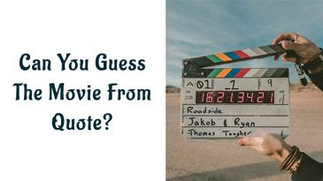 Can You Guess The Movie Name From A Quote?