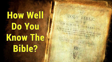 Bible Quiz - How Well Do You Know The Bible?